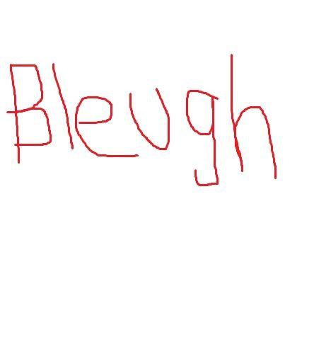 Bleugh